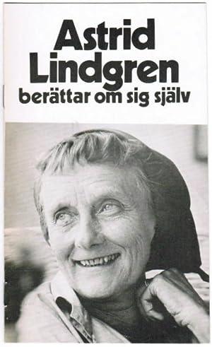Astrid Lindgren berättar om sig själv.: Lindgren, Astrid.