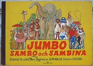 Jumbo, Sambo och Sambina. Bilderbok för snälla: Wallin, John.