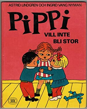 Pippi vill inte bli stor.: Lindgren, Astrid. /