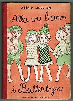 Alla vi barn i Bullerbyn.: Lindgren, Astrid.