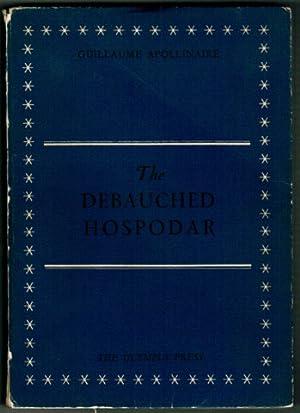 The Debauched Hospodar.: Apollinaire, Guillaume.