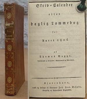 Skriv-Calender eller daglig Lommebog for Aaret 1806.: Bugge, Thomas.