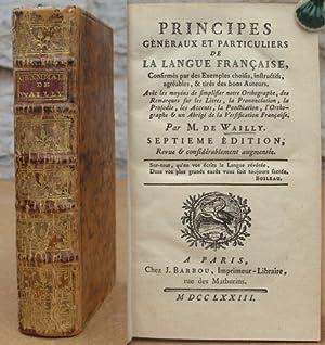Principes généraux et particuliers de la langue françoise, confirmés par des exemples choisis, ...