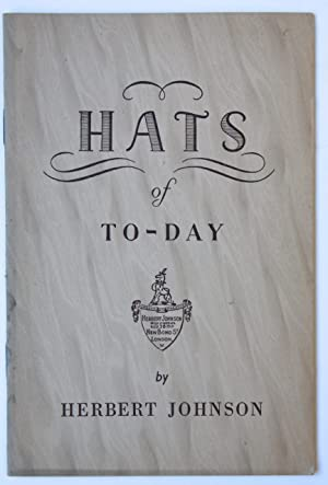 Hats of To-Day, London, Folding catalogue on divers hats by Herbert Johnson, 1 pp.