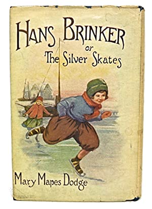 HANS BRINKER or The Silver Skates: MARY MAPES DODGE