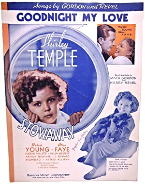 GOODNIGHT MY LOVE, sheet music for the movie STOWAWAY with Shirley Temple: Words and Music by MACK ...