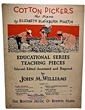 COTTON PICKERS for Piano by ELIZABETH BLACKBURN MARTIN EDUCATIONAL SERIES TEACHING PIECES: Selected...