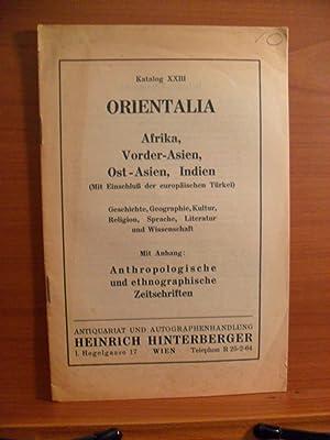 katalog XXIII ORIENTALIA Afrika, Vorder-Asien, Ost-Asien, Indien: ANTIQUARIAT UND AUTOGRAPHENHANDLUNG