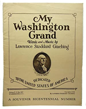 My Washington Grand. Dedicated to The United States of America. A Souvenir Bicentennial Number: ...