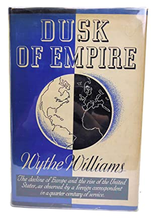 Dusk of Empire The Decline of Europe and the Rise of the United States, as Observed by a Foreign ...
