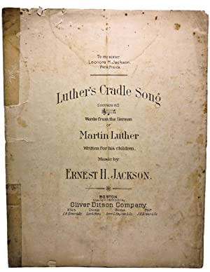 Luther's Cradle Song: Words from the German of Martin Luther Written for his children. Music ...