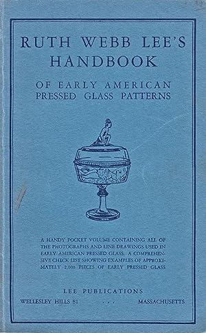 RUTH WEBB LEE'S HANDBOOK OF EARLY AMERICAN: LEE PUBLICATIONS