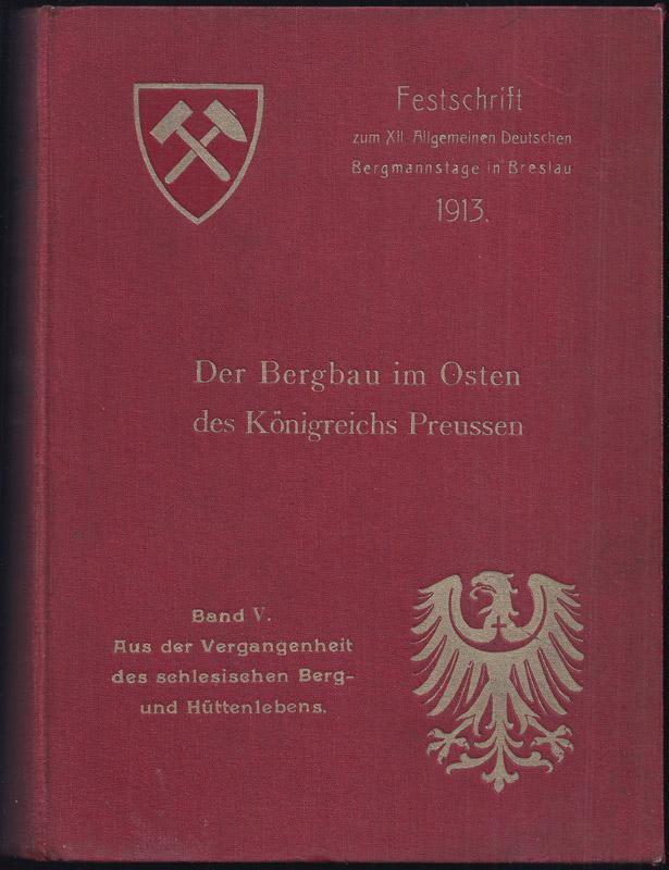 Der Bergbau im Osten des Königreichs Preußen,: Wutke, Konrad: