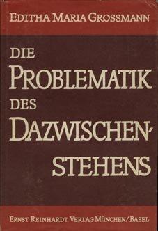 Die Problematik des Dazwischenstehens: Grossmann, Editha Maria: