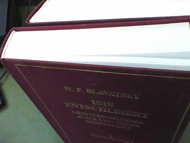 Isis Entschleiert I. Wissenschaft II.Theologie: Blavatsky, Helena Petrowna: