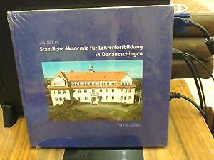 25 Jahre Staatliche Akademie für Lehrerfortbildung in Donaueschingen 1978-2003