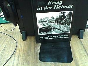 Krieg in der Heimat Die Endphase des 2. Weltkrieges im Mosel-Rhein-Hunsrück-Raum: Willi, ...