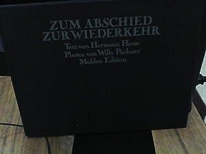 Zum Abschied. Zur Wiederkehr.: Hesse, Hermann (Text). Puchner Willy (Photographien):