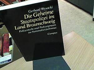 Die Geheime Staatspolizei im Land Braunschweig: Polizeirecht und Polizeipraxis im ...