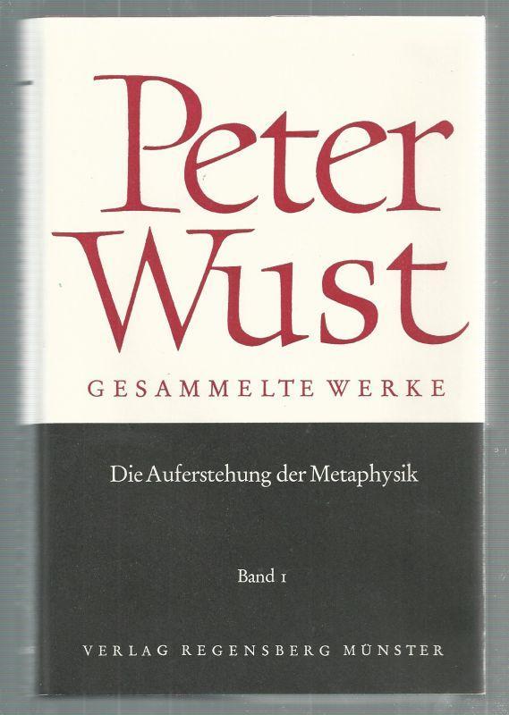 Gesammelte Werke. Band 1. Die Auferstehung der Metaphysik. Herausgegeben von Wilhelm Vernekohl. ...