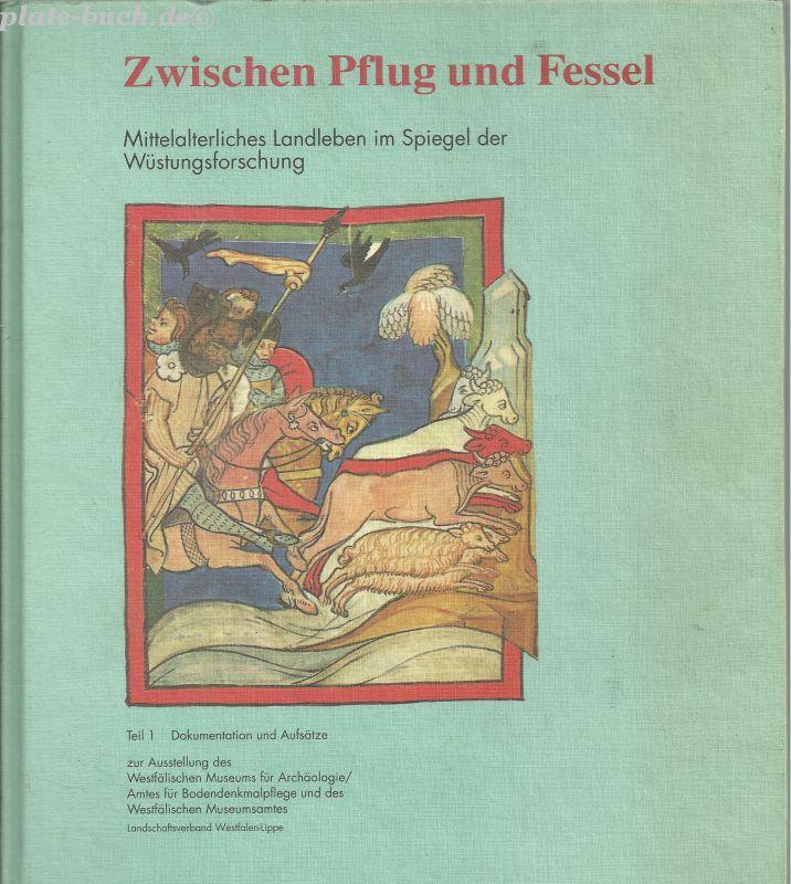 Zwischen Pflug und Fessel. Mittelalterliches Landleben im: Bergmann, Rudolf und