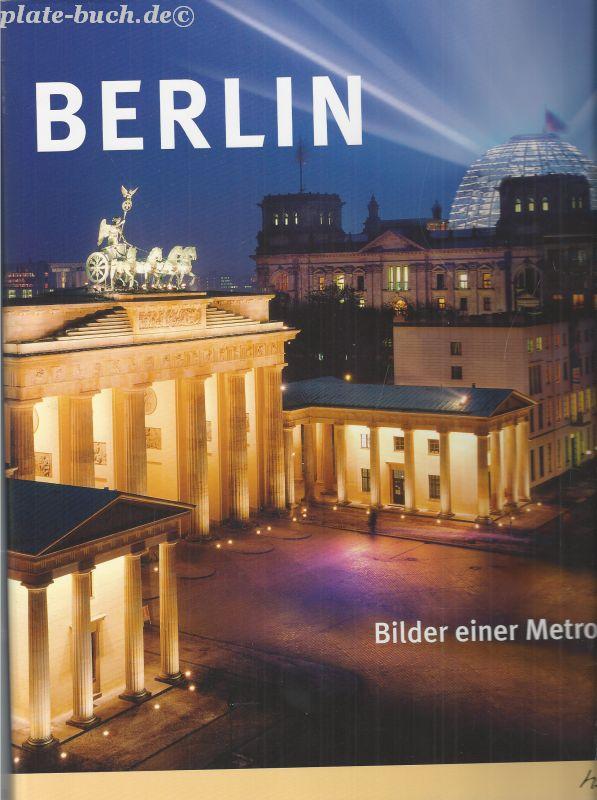 Berlin. Bilder einer Metropole.: Schweizer, Harro: