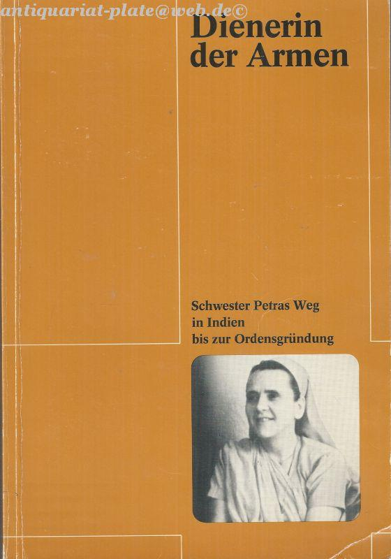 Dienerin der Armen. Schwester Petras Weg in: Mönnigmann, Josefa (Hrsg.)