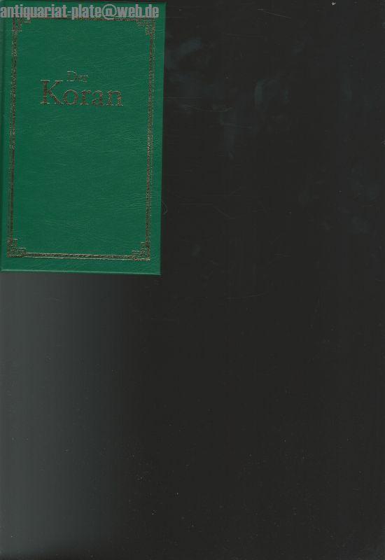 Der Koran. Übertragen durch Lazarus Goldschmidt.: Goldschmidt, Lazarus: