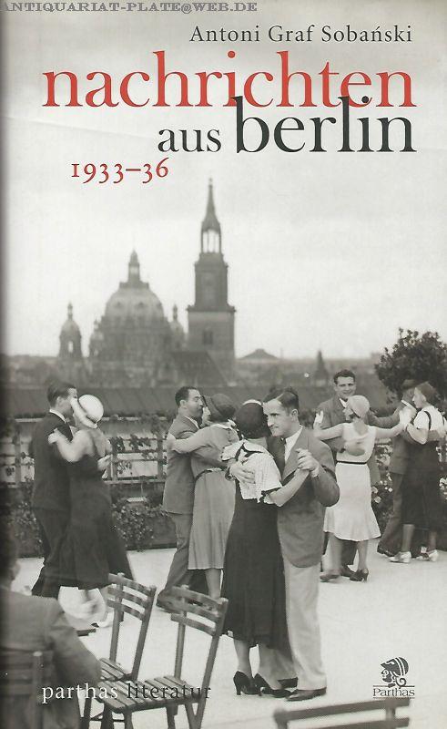 Nachrichten aus Berlin 1933-36. - Graf Sobanski, Antoni