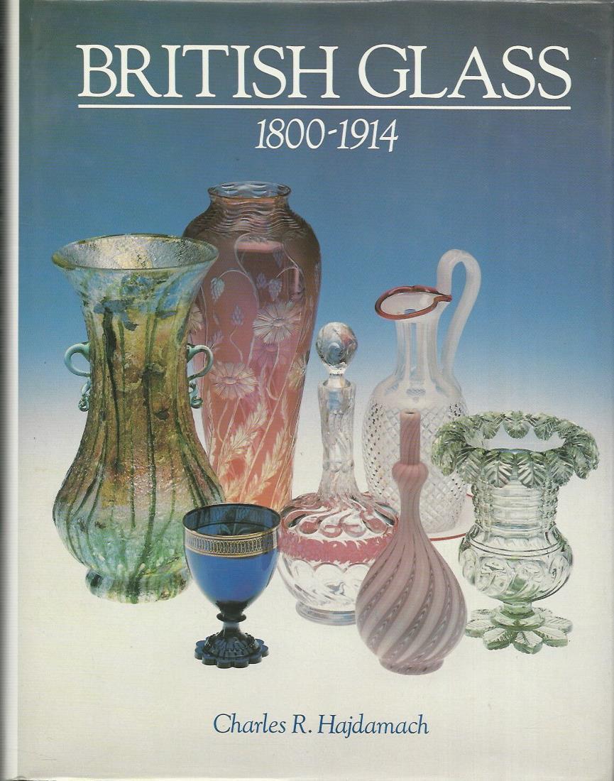 British Glass 1800 - 1914. - Hajdamach, Charles R.