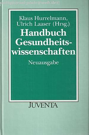 Handbuch Gesundheitswissenschaften.: Hurrelmann, Klaus und Ulrich Laaser (Hrsg.):
