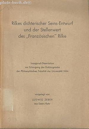 """Rilkes dichterischer Seins-Entwurf und der Stellenwert des """"Französischen"""" Rilke. ..."""