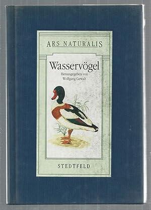 Ars Naturalis. Wasservögel. Mit Zeichnungen von Ludwig: Wolfgang Gewalt (Hrsg.)