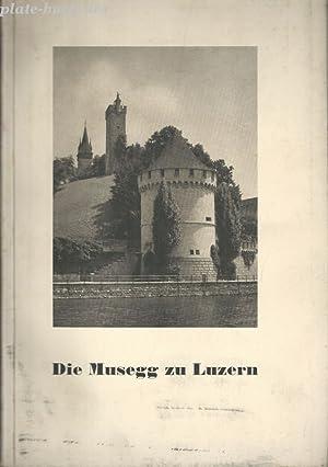 Die Musegg zu Luzern.: Weber, Dr.h.c.P.X.: