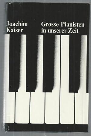 Grosse Pianisten in unserer Zeit.: Kaiser, Joachim: