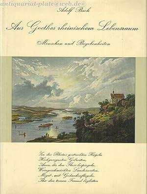 Aus Goethes rheinischem Lebensraum. Menschen und Begebenheiten.: Bach, Adolf: