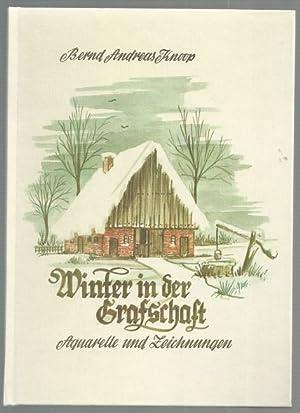 Winter in der Grafschaft. Aquarelle und Zeichnungen.: Bernd, Andreas Knoop