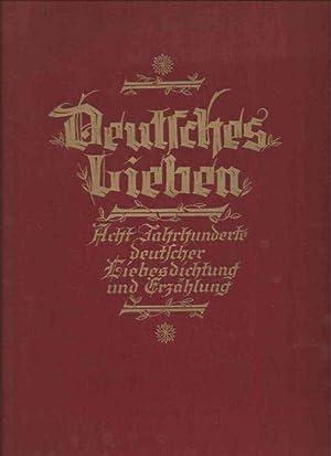 Deutsches Lieben. Ein Liebessang aus acht Jahrhunderten deutscher Dichtung.: Herausgegeben von ...