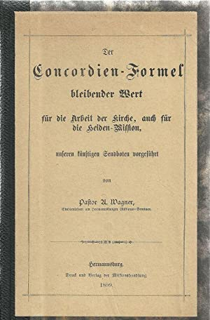 Der Concordien-Formel bleibender Wert für die Arbeit der Kirche, auch für die ...