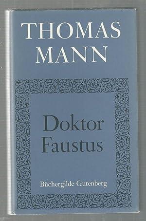 Doktor Faustus. Das Leben des deutschen Tonsetzers Adrian Leverkühn erzählt von einem ...