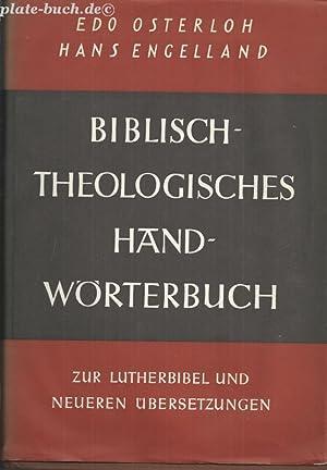 Biblisch-theologisches Handwörterbuch zur Lutherbibel und zu neueren Übersetzungen.: ...