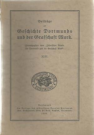Beiträge zur Geschichte Dortmunds und der Grafschaft Mark. Heft 42.: Historischer Verein für ...