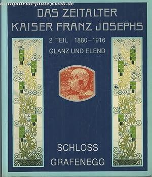 Das Zeitalter Kaiser Franz Josephs. Teil. 2: Beiträge und Katalog. Niederösterreichische ...