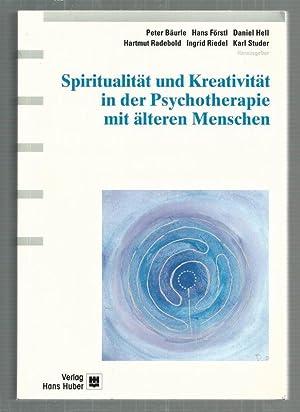 Spiritualität und Kreativität in der Psychotherapie mit älteren Menschen.: Peter ...