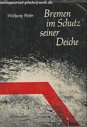 Bremen im Schutz seiner Deiche. Dokumentation zur großen Sturmflut vom 16.und 17.Februar 1962...