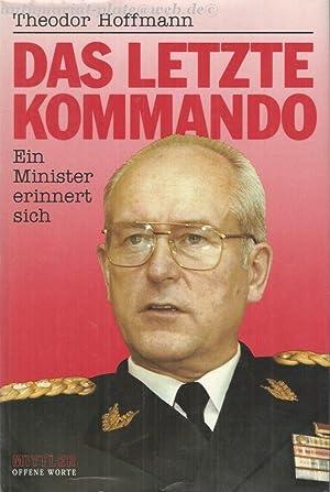 Das letzte Kommando. Ein Minister erinnert sich.: Hoffmann, Theodor: