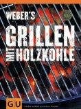 Weber's Grillen mit Holzkohle (Themenkochbuch).: Purviance, Jamie: