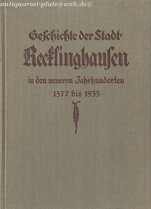 Geschichte der Stadt Recklinghausen in den neueren Jahrhunderten (1577 - 1933).: Dorider, Dr. Adolf...