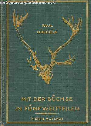 Mit der Büchse in fünf Weltteilen. Beschreibung von 14 Jagdexpeditionen. Mit dem Bildnis ...