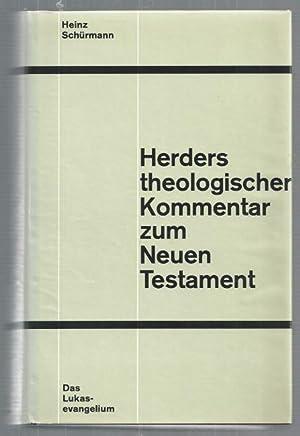 Das Lukasevangelium. Erster Teil. Herders Theologischer Kommentar: Schürmann, Heinz: